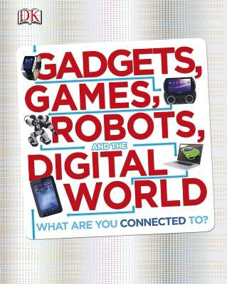 Libro 'Gadgets, Games, Robots and the Digital World' ('Gadgets, juegos, robots y el mundo digital'